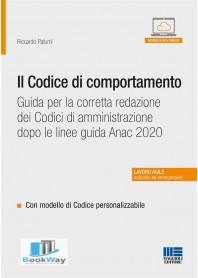 codcice di comportamento (il). guida per la corretta redazione dei codici di amministrazione dopo le linee guida anac 2020