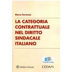 categoria contrattuale nel diritto sindacale italiano (la)