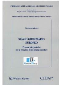 spazio giudiziario europeo. percorsi interpretativi per la creazione di un sistema cautelare