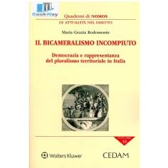 bicameralismo incompiuto (il). democrazia e rappresentanza del pluralismo territoriale in italia