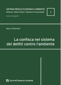 La Confisca nel Sistema dei Delitti contro l'Ambiente di Pierdonati