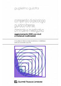 Compendio di Psicologia Giuridico-Forense, Criminale e Investigativa di Gulotta