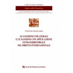 Sanzioni Unilaterali e le Sanzioni con Applicazione Extraterritoriale nel Diritto Internazionale di Silingardi