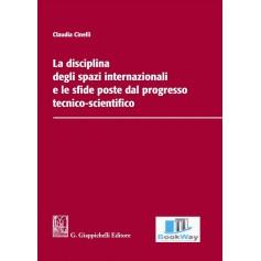 disciplina degli spazi internazionali e le sfide poste dal progresso tecnico-scientifico (la)