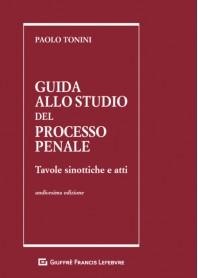 Guida allo Studio del Processo Penale di Tonini