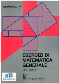 esercizi di matematica generale. vol1