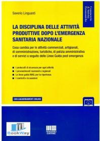 disciplina delle attivitÀ produttive dopo l'emergenza sanitaria nazionale (la)