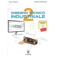 Disegno Tecnico Industriale Vol 2 di Chirone, Tornincasa