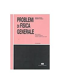 Problemi di Fisica Generale di Rosati, Casali
