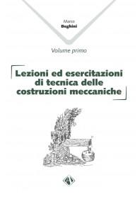 Lezioni ed Esercitazioni di Tecnica delle Costruzioni Meccaniche Vol.I di Beghini