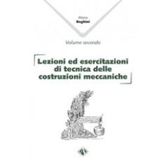 Lezioni ed Esercitazioni di Tecnica delle Costruzioni Meccaniche Vol.II di Beghini