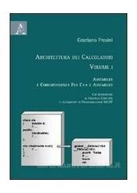 Architettura dei Calcolatori Vol 1 di Frosini