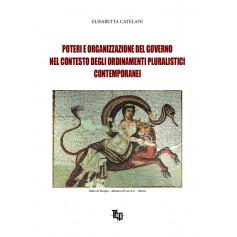 Poteri e Organizzazione del Governo nel Contesto degli Ordinamenti Pluralistici Contemporanei di Catelani