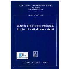 tutela dell'interesse ambientale, tra procedimenti, dissensi e silenzi