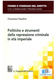 politiche e strumenti della repressione criminale in etÀ imperiale