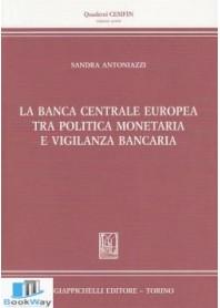 banca centrale europea tra politica monetaria e vigilanza bancaria