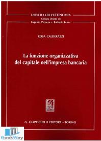 la funzione organizzativa del capitale nell impresa bancaria