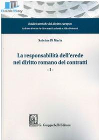 LA RESPONSABILITA DELL EREDE NEL DIRITTO ROMANO DEI CONTRATTI