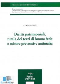 diritti patrimoniali, tutela dei terzi di buona fede e misure preventive antimafia