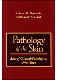 Pathology of the Skin di Hurwitz, Hood