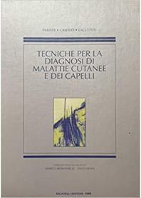 Tecniche per la Diagnosi di Malattie Cutanee e dei Capelli di Pariser, Caserio, Eaglstein