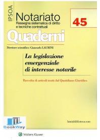 legislazione emergenziale di interesse notarile  (le)