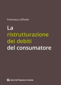 Ristrutturazione dei Debiti del Consumatore di Loffredo