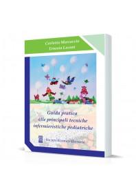 Guida Pratica alle Principali Tecniche Infermieristiche Pediatriche di Marcaccio, Lucani