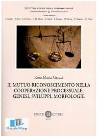 mutuo riconoscimento della cooperazione processuale: genesi, sviluppi, morfologie