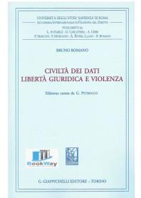 civiltÀ dei dati. libertÀ giuridica e violenza