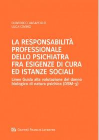 Responsabilità Professionale dello Psichiatra fra Esigenze di Cura ed Istanze Sociali di Vasapollo, Cimino