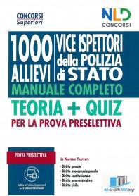 1000 ALLIEVI VICE ISPETTORI DELLA POLIZIA DI STATO. MANUALE COMPLETO. TEORIA + QUIZ