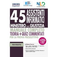 45 assistenti informatici ministero della giustizia. manuale completo teoria+quiz