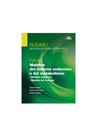 Gli Estratti di Rugarli Malattie del Sistema Endocrino e del Metabolismo di Rugarli, Cantalamessa, Giustina