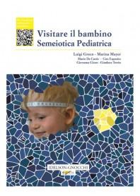 Visitare il Bambino Semeiotica Pediatrica di Greco, Mayer