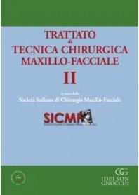 Trattato di Tecnica Chirurgica Maxillo-Facciale. Vol. II di SICMF (Società Italiana di Chirurgia Maxillo-Facciale)