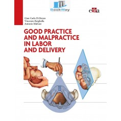 good practice and malpractice in labor and delivery