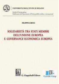 solidarietÀ tra stati membri dell'unione europea e governance economica europea