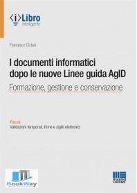 documenti informatici dopo le nuove linee guida agid (i).