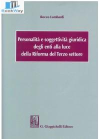 personalitÀ e soggettivitÀ giuridica degli enti alla luce della riforma del terzo settore