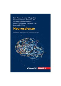 Neuroscienze di Purves, Augustine, Fitzpatrick, Hall, Lamantia, Mooney, Platt, White