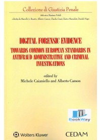 digital forensic evidence - towards common european standards in antifraud administrative and criminal investigation