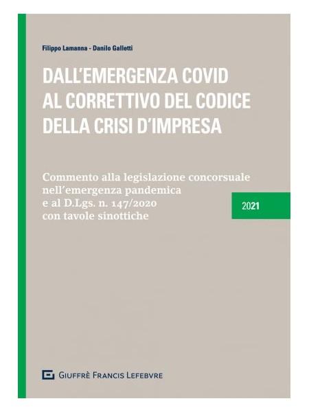 Dall'Emergenza Covid al Corettivo del Codice della Crisi d'Impresa di Galletti, Lamanna