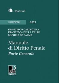 MANUALE DI DIRITTO PENALE PARTE GENERALE di Caringella, Della Valle, De Palma