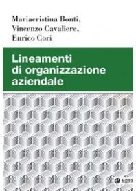 Lineamenti di Organizzazione Aziendale di Bonti, Cavaliere, Cori