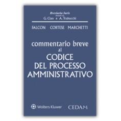 Commentario Breve al Codice del Processo Amministrativo di Falcon, Cortese, Marchetti