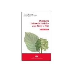 Diagnosi Infermieristiche con Noc e Nic di Wilkinson, Barcus