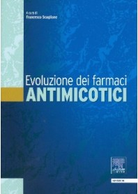 Evoluzione Dei Farmaci Antimicotici di Francesco Scaglione, a cura di