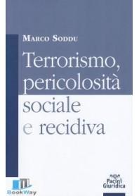 terrorismo pericolosita' sociale e recidiva
