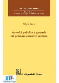 autorita' pubblica e garanzie nel processo esecutivo romano